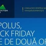 La Polus, Black Friday vine de două ori