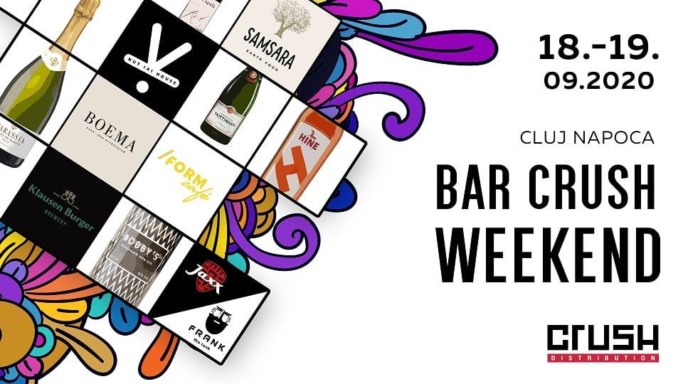 Bar Crush Weekend în Cluj Napoca 18-19.09.2020
